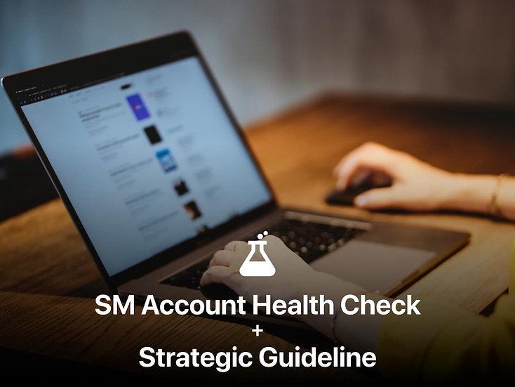SM Account Health Check + Strategic Guideline