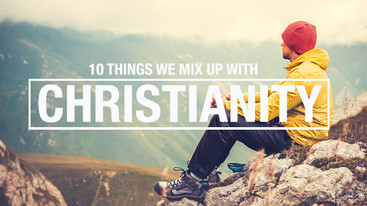 10 things Christianity is NOT