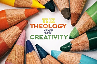 The Theology of Creativity