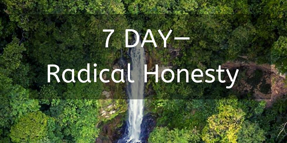 Radical Honesty | 7 Day Workshop | Get Real. Get Wild.