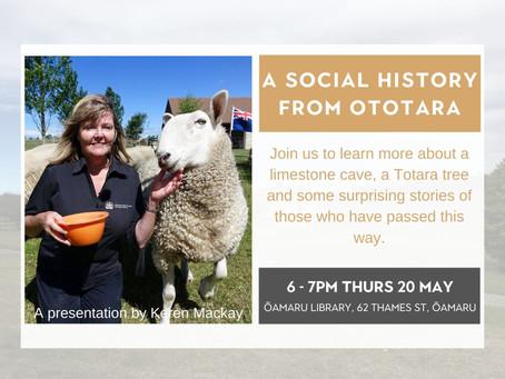 20.05.21 Public talk: A SOCIAL HISTORY FROM OTOTARA