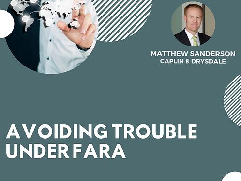 Avoiding Trouble Under FARA
