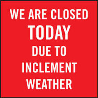CLOSED INCLEMENT WEATHER.jpg