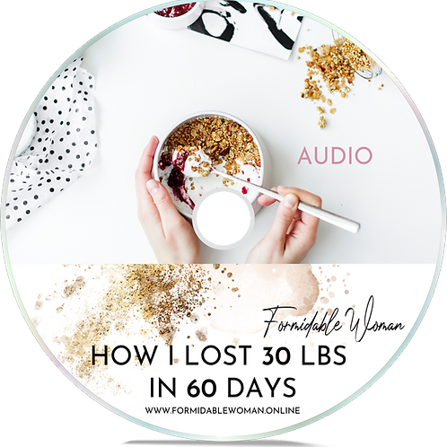 Audio: How I Lost 30 Lbs in 60 Days