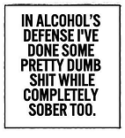in-alcohols-defense-ive-done-some-pretty