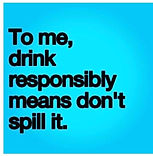 quotes-about-drinking-drink-spill-it-sto