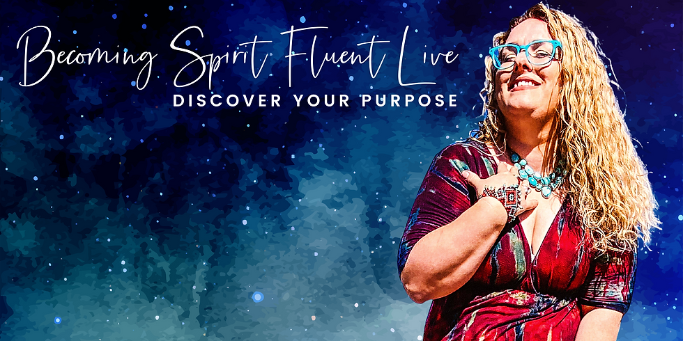 Becoming Spirit Fluent: Discover your Purpose