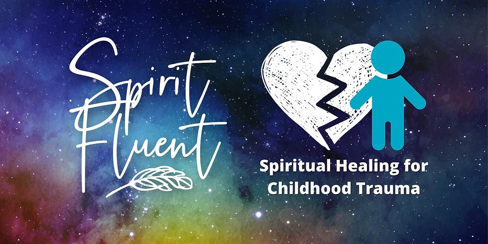 Spiritual Healing For Childhood Trauma (1)