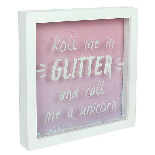 """Roll Me In Glitter"" Box Frame"