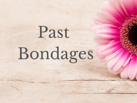 Past Bondages