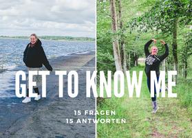 Get to know Me - 15 Fragen