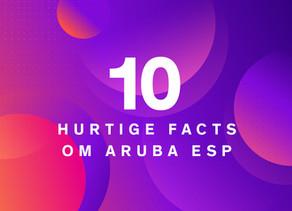 Få 10 hurtige facts om Aruba ESP