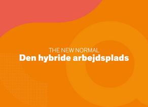 The new normal: Den hybride arbejdsplads