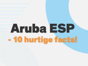 Aruba ESP - 10 hurtige facts!