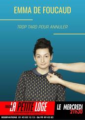 Mercredi 21h30 (Mardi 19h couvre-feu) - Emma de Foucaud - Trop tard pour annuler