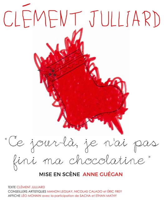 Jeudi 18 Février et 18 Mars à 20h - Clément Julliard - Ce jour-là, je n'ai pas fini ma chocolatine
