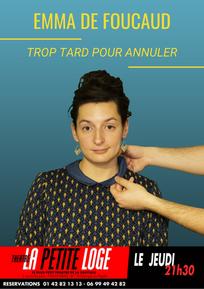 Jeudi 21h30 - Emma de Foucaud - Trop tard pour annuler