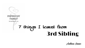 7 Things I learnt from 3rd Sibling