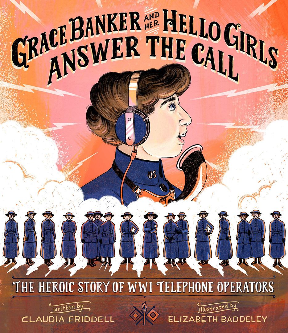 Grace Banker and the Hello Girls Answer the Call