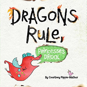 Dragons Rule, Princesses Drool
