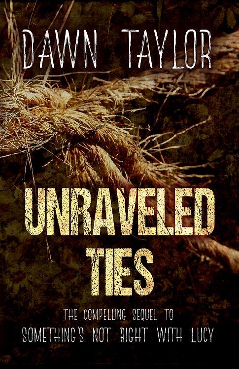 Unraveled Ties