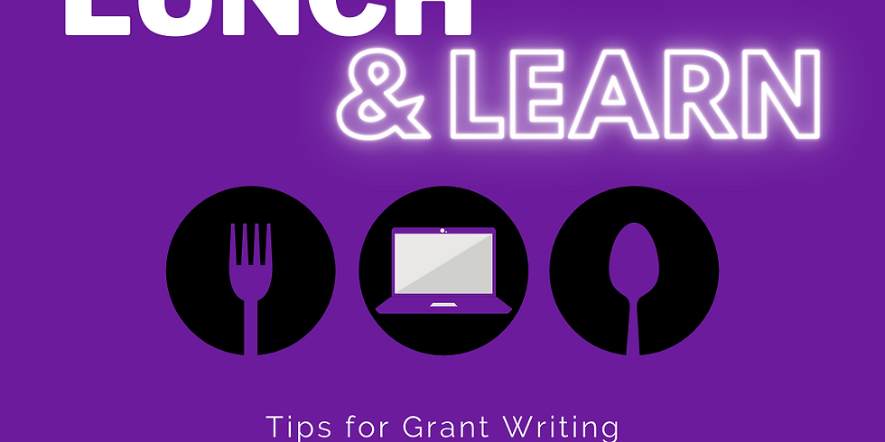 Lunch-n-Learn: Tips for Grant Writing