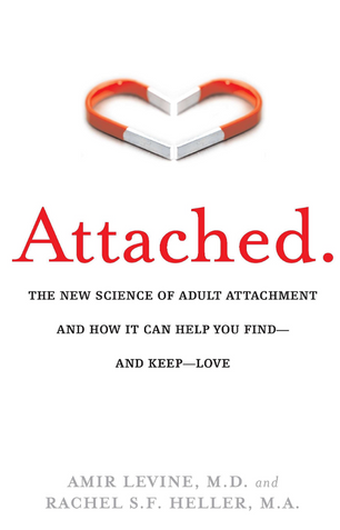 Attached. The new science of adult attachment and how it can help you find--and keep--love.