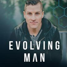 Evolving Man Podcast