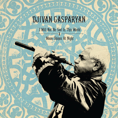 Djivan Gasparyan, Moon Shines At Night & I Will Not Be Sad In This World