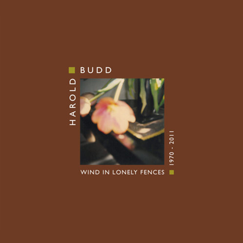 Harold Budd, Wind In Lonely Fences (1970-2011)