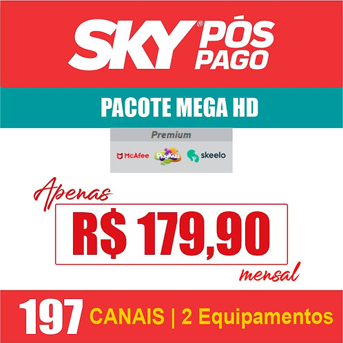 SKY PÓS PAGO - PACOTE MEGA HD - 197 CANAIS