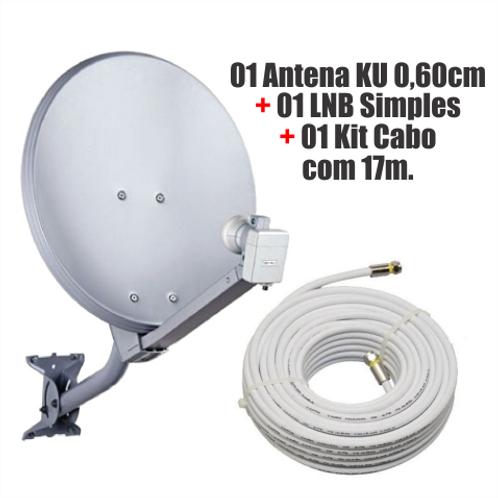 01 Antena KU 0,60cm+01 LNB Simples+01 Kit Cabo com 17m.
