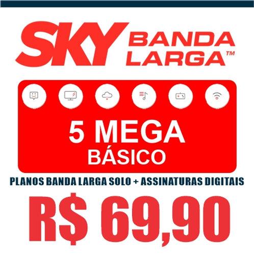 SKY BANDA LARGA - 5 MEGA BÁSICO - PLANOS BANDA LARGA SOLO + ASSINATUR