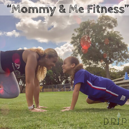 """D.R.i.P """"Mommy & Me"""" CLASS"""
