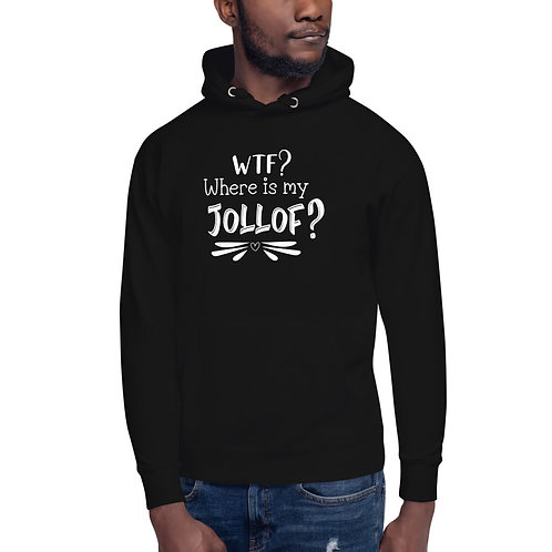WTF? (Where's The Foodtruck?) Where is my Jollof? Unisex Hoodie