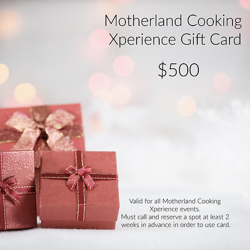 Motherland  Cooking Xperience Gift Card $500