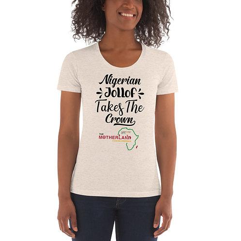 Nigerian Jollof Takes The Crown Women's Crew Neck T-shirt