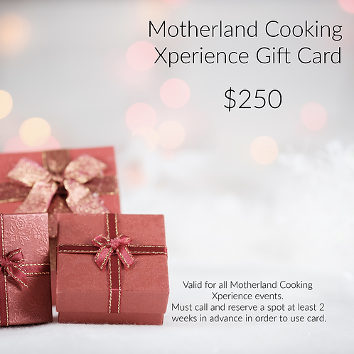 Motherland  Cooking Xperience Gift Card $250