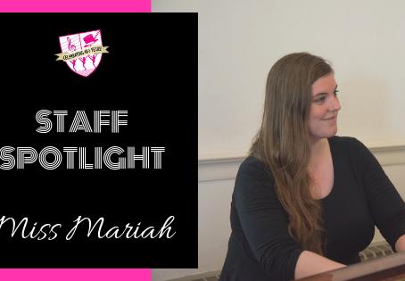 Staff Spotlight: Miss Mariah