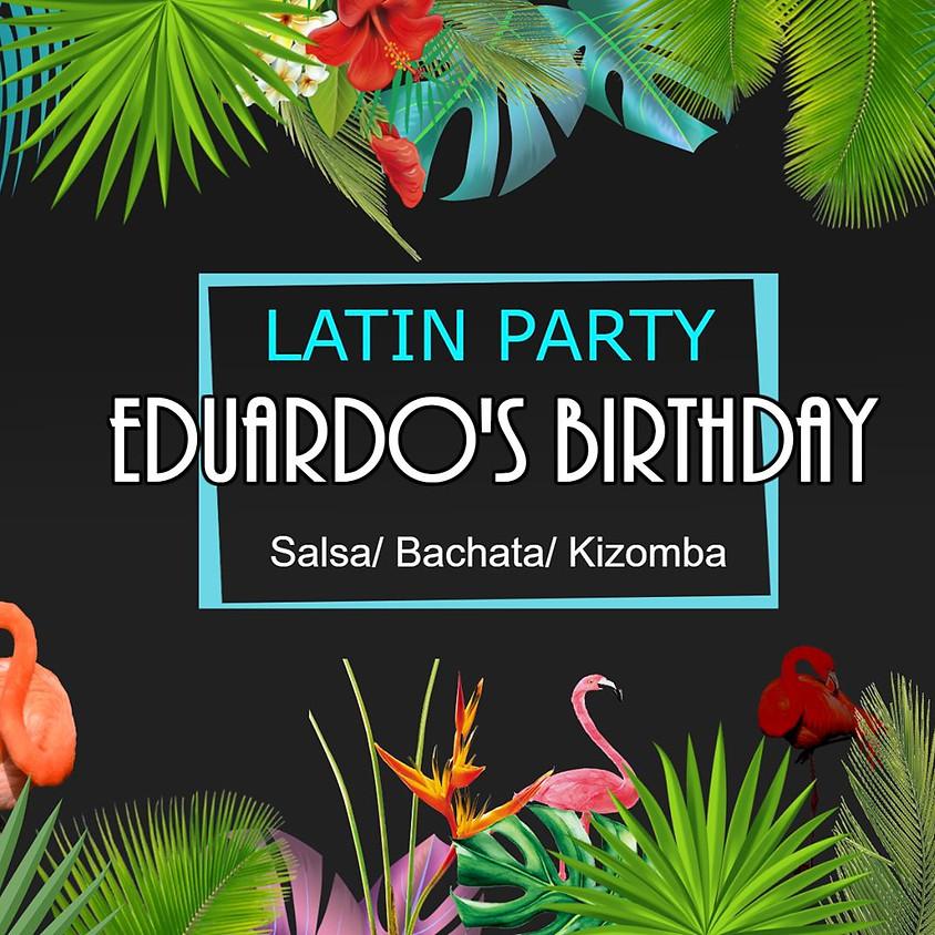 Latin Party SBK Celebrating Edu's Birdthday