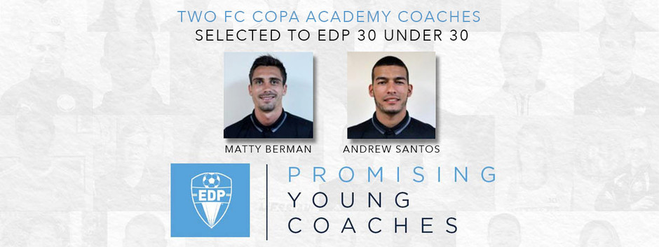 FC Copa Academy Coaches Matty Berman and Andrew Santos Named To EDP's Promising Young Coaches Under