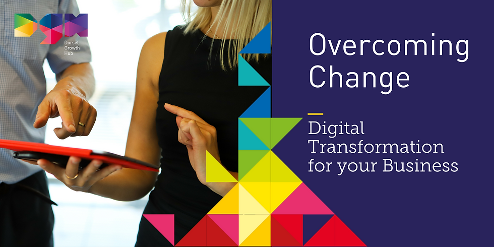 Overcoming Change -  Digital Transformation for your Business