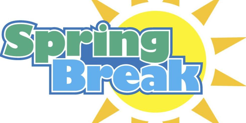 Spring Break Begins - End of Day
