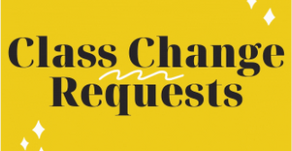 Class Change Requests close tomorrow August 19th at 2:30 PM.