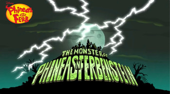 Phineas and Ferb - The Monster of Phineas and Ferbenstein