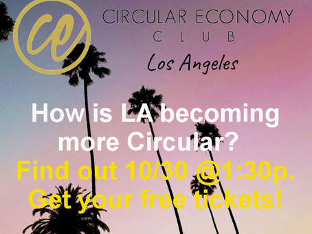 Learn how Los Angeles is becoming a Circular City - Panel discussion Oct 30th