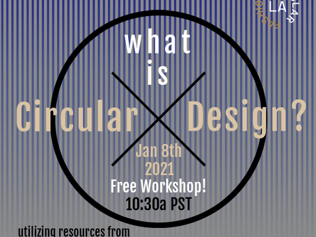 What is Circular Design?  Second Fridays for Circular Fashion Free Workshop Series - January 8th