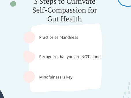 3 Steps to Cultivate Self-Compassion for Gut Health