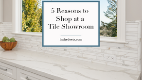 5 Reasons to Shop at a Tile Showroom