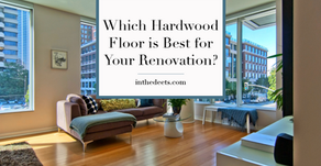 Which Hardwood Floor is Best for Your Renovation?